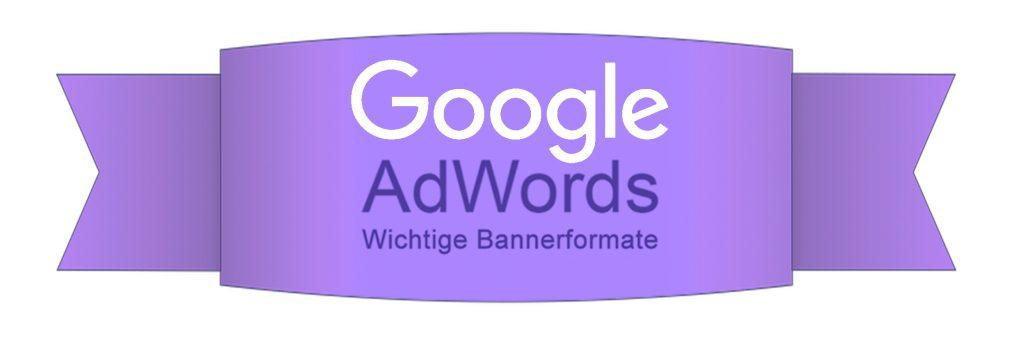 Google AdWords und die wichtigsten Bannerformate beim Remarketing