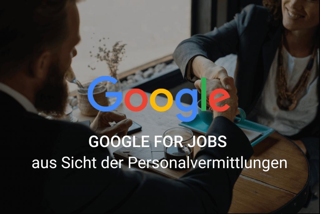Google for Jobs Schweiz - Auswirkungen für Personalvermittlungen